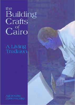 Building Crafts Of Cairo A Living Tradition