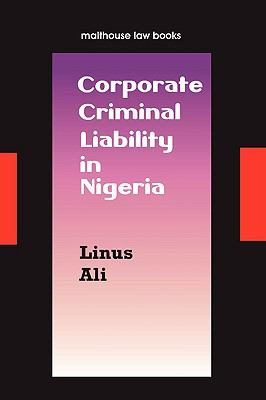 Corporate Criminal Liability in Nigeria - Ali, Linus Hussein pdf epub