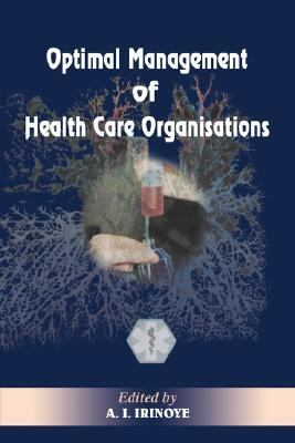 Optimal Management of Heath Care Organisations - Irinoye, A. I. pdf epub