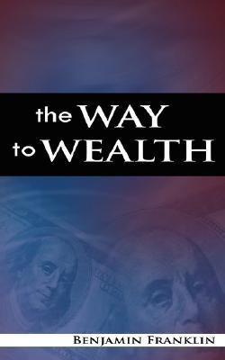 The Way to Wealth - Franklin, Benjamin pdf epub