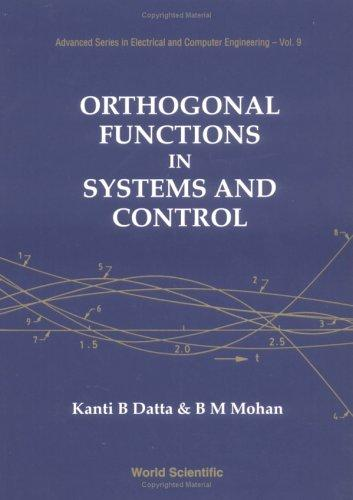 Orthogonal Functions in Systems and Control (Advanced Series in Electrical and Computer Engineering)