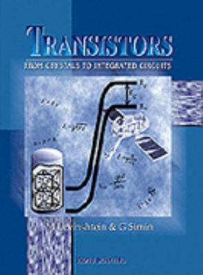 Transistors From Crystals to Intergrated Circuits