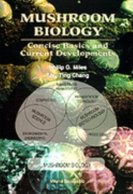 Mushroom Biology Concise Basics and Current Developments