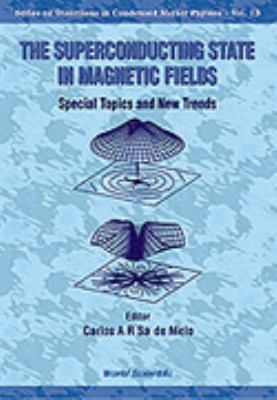 Superconducting State in Magnetic Fields Special Topics and New Trends
