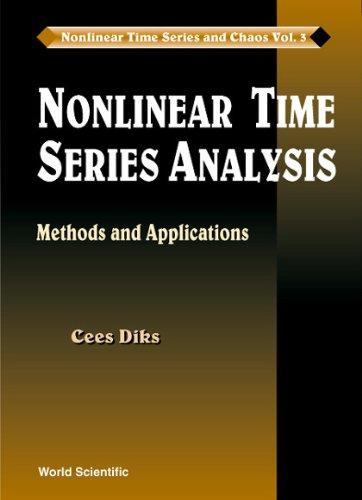Nonlinear Time Series Analysis: Methods And Applications (Nonlinear Time Series and Chaos)