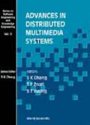 Advances in Distributed Multimedia Systems