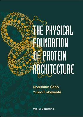 Physical Foundation of Protein Architecture
