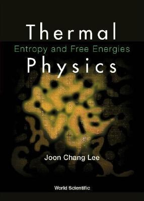 Thermal Physics Entropy and Free Energies