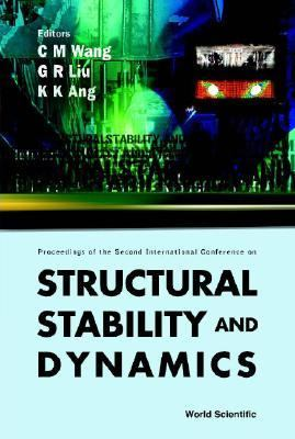 Structural Stability and Dynamics Proceedings of the Second International Conference  Singap;Ore 16-18 December 2002