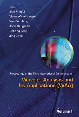 Wavelet Analysis and Its Applications Proceedings of the 3rd International Conference on Waa, Chongqing, P R China, 29  31 May 2003