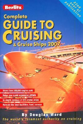 Berlitz 2007 Complete Guide to Cruising & Cruise Ships
