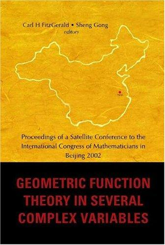 Geometric Function Theory In Several Complex Variables: Proceedings Of A Satellite Conference To International Congress Of Mathematicians In Beijing 2002