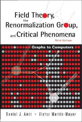 Field Theory, the Renormalization Group, And Critical Phenomena Graphs to Computers