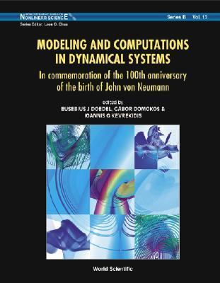 Modeling And Computations in Dynamical Systems In Commeration Of The 100th Anniversary Of The Birth Of John von Neumann