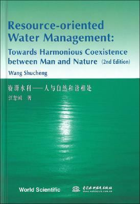 Resource-oriented Water Management Towards Harmonious Coexistence Between Man And Nature (2nd Edition)