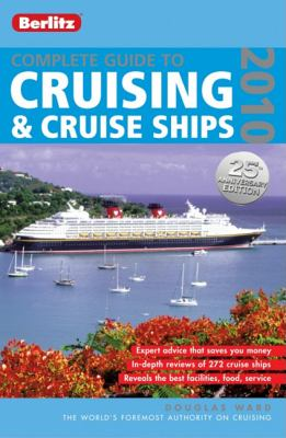 Complete Guide to Cruising & Cruise Ships 2010 (Berlitz Complete Guide to Cruising and Cruise Ships)