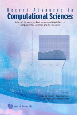 Recent Advances in Computational Sciences Selected Papers from the International Workshop on Computational Sciences and Its Education