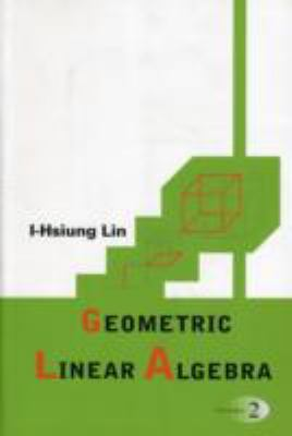 Geometric Linear Algebra, Vol. 2
