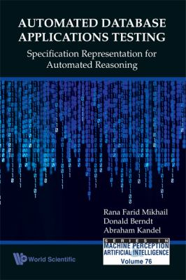 Automated Database Applications Testing: Specification Representation for Automated Reasoning (Series in Machine Perception and Artificial Intelligence)