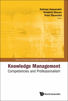 Knowledge Management: Competencies and Professionalism, Proceedings of 2008 Int'l Conf