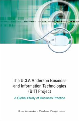 The UCLA Anderson Business and Information Technologies (Bit) Project: A Global Study of Business Practice