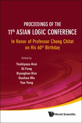 Proceedings of the 11th Asian Logic Conference : In Honor of Professor Chong Chitat on His 60th Birthday, National University of Singapore, Singapore, 22-27 June 2009