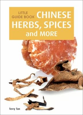 Little Guide Book : Chinese Herbs, Spices and More