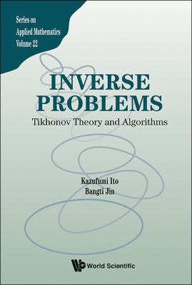 Inverse Problems : Tikhonov Theory and Algorithms