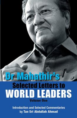 Dr Mahathir's Selected Letters to World Leaders