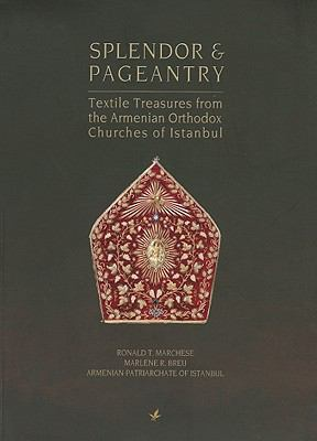 Splendor and Pageantry: Textile Treasures from the Armenian Orthodox Churches of Istanbul