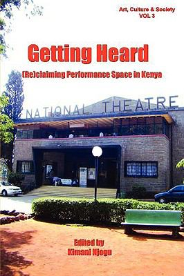 Getting Heard: [Re]claiming Performance Space in Kenya