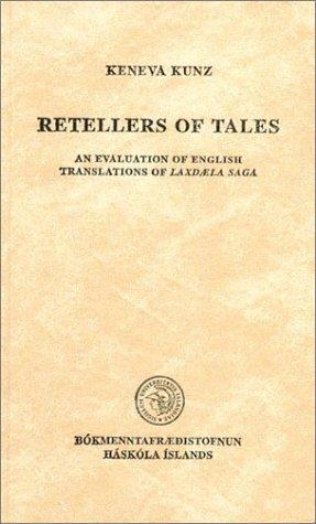 Retellers of Tales: An Evaluation of English Translations of Laxdaela Saga (Studia Islandica 51)