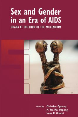 Sex and Gender in an Era of AIDS Ghana at the Turn of the Millennium