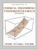 Introduction to Chemical Engineering Thermodynamics (6th, Sixth Edition) - By J.M. Smith, H....