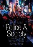 Police and Society (4th Fourth Edition) - By R. Roberg, K. Novak, & G. Cordner [2009]