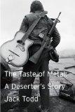 The Taste of Metal: A Deserter's Story