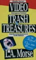 Video Trash and Treasures