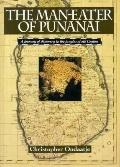 Man-Eater of Punanai A Journey of Discovery to the Jungles of Old Ceylon