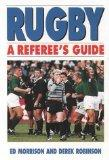 Rugby: A Referee's Guide