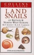 Land Snails of Britain and North West Europe - M. P. Kerney - Hardcover