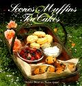Scones, Muffins, & Tea Cakes Breakfast Breads and Teatime Spreads