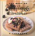 Best of Waffles and Pancakes A Cookbook
