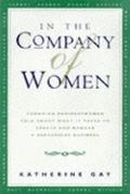 In the Company of Women Canadian Businesswomen Talk About What It Takes to Create and Manage...