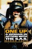 ONE UP: A WOMAN IN ACTION WITH THE SAS: A WOMAN IN THE SAS