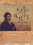The Keys of Egypt: The Obsession to Decipher Egyptian Hieroglyphs