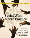 Social Work Macro Practice (5th, Fifth Edition) - By F.E. Netting, P.M. Kettner, S.L. McMurt...