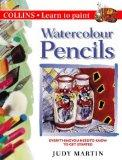 Watercolour Pencils: Everything You Need to Know to Get Started (Collins Learn to Paint Series)