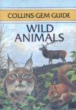 Collins Gem Wild Animals (Collins Gems) (Gem Nature Guides)