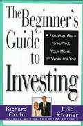 Beginner's Guide to Investing A Practical Guide to Putting Your Money to Work for You