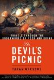 The Devil's Picnic : Travels Through the Underworld of Food and Drink